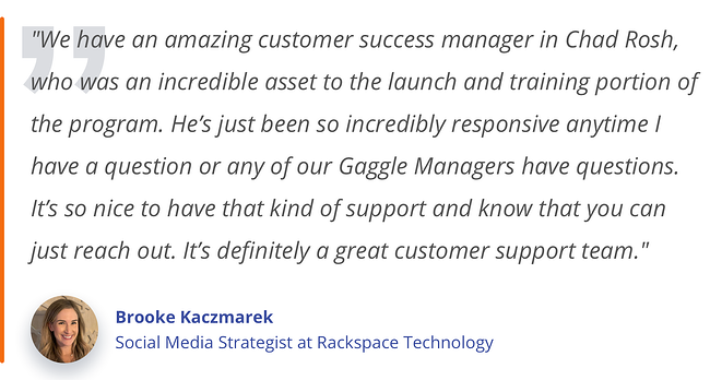 Brooke Kaczmarek GaggleAMP Customer Success Manager Quote