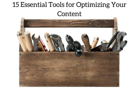15 Essential Tools for Optimizing Your Content