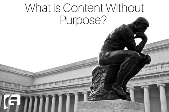 What is Content Without Purpose-