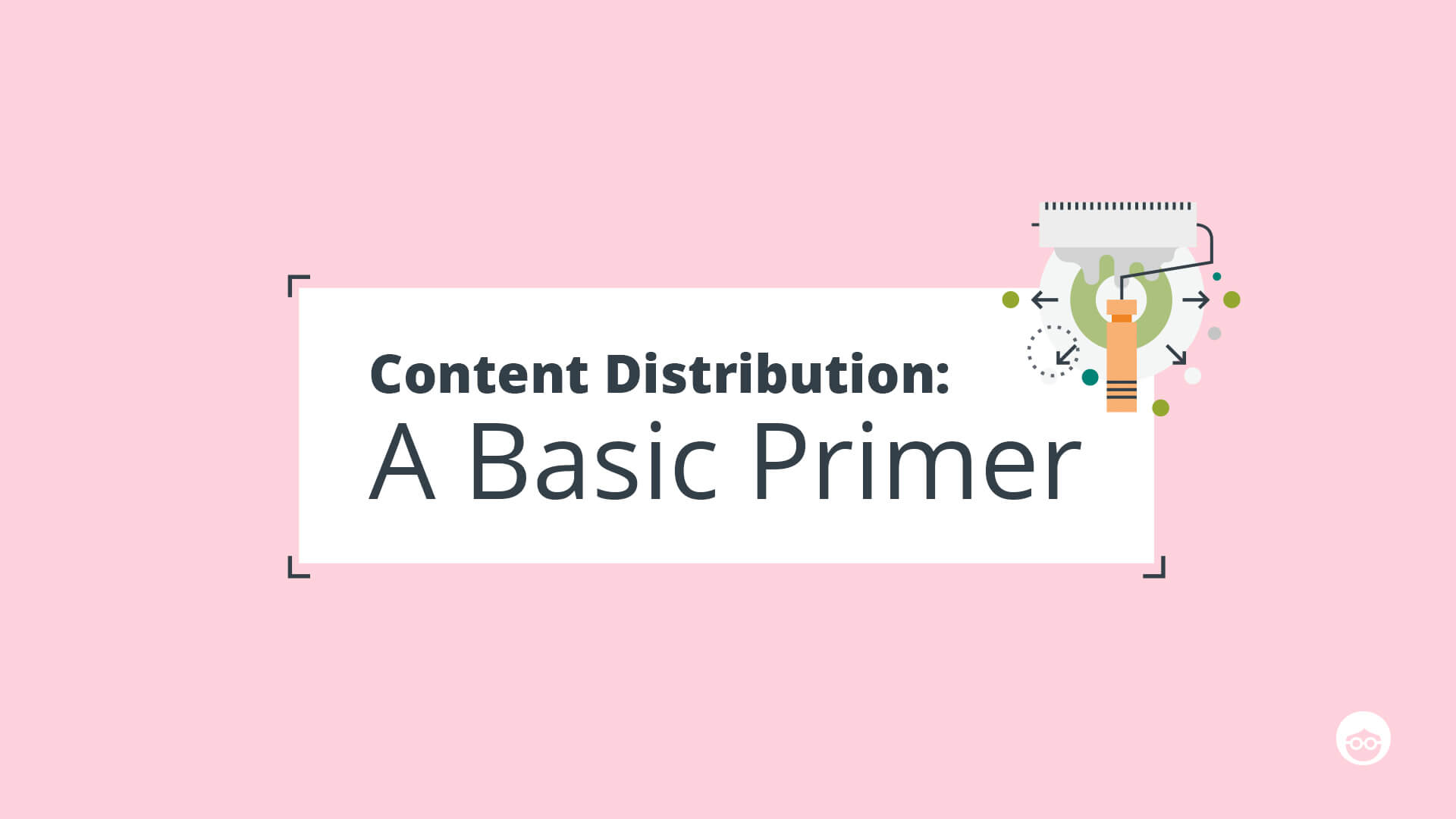 Content-Distribution-Basic-Primer.jpg