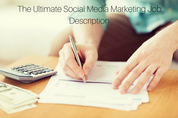 The Ultimate Social Media Marketing Job Description